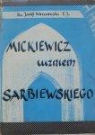 Ks. Józef Warszawski T.J. • Mickiewicz uczniem Sarbiewskiego