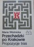 Maria Woźnicka • Przechadzki po Krakowie. Propozycje tras