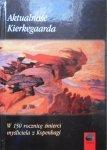 Aktualność Kierkegaarda • W 150 rocznicę śmierci myśliciela z Kopenhagi