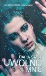 Daria Skiba • Uwolnij mnie