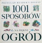 1001 sposobów na piękny ogród • Reader's Digest