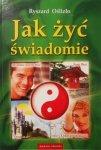Ryszard Oślizło • Jak żyć świadomie