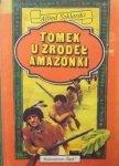 Alfred Szklarski • Tomek u źródeł Amazonki