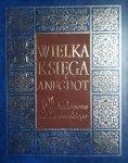 Przemysław Słowiński • Wielka księga anegdot. Od Andersena do Żeromskiego