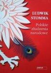 Ludwik Stomma • Polskie złudzenia narodowe