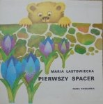 Maria Łastowiecka • Pierwszy spacer [Danuta Przymanowska-Boniuk] [Poczytaj mi, Mamo]
