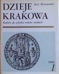Jerzy Wyrozumski • Dzieje Krakowa tom 1. Kraków do schyłku wieków średnich