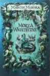 Marcin Mortka • Morza Wszeteczne. Cykl Morza wszeteczne. Tom 1