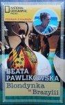 Beata Pawlikowska • Blondynka w Brazylii