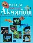 Thierry Maitre-Allain • Wielki świat akwarium