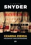 Timothy D. Snyder • Czarna ziemia. Holokaust jako ostrzeżenie