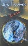 Jerzy Ficowski • Zawczas z poniewczasem