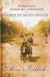 Małgorzata Gutowska-Adamczyk • Podróż do miasta świateł. Róża z Wolskich