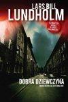 Lars Bill Lundholm • Dobra dziewczyna. Morderstwa na Ostermalmie