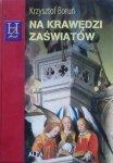 Krzysztof Boruń • Na krawędzi zaświatów