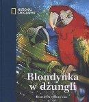 Beata Pawlikowska • Blondynka w dżungli