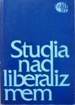 red. Ryszard Skarżyński • Studia nad liberalizmem