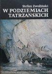 Stefan Zwoliński • W podziemiach tatrzańskich