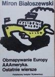 Miron Białoszewski • Obmapywanie Europy. AAAmeryka. Ostatnie wiersze