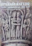 Georges Duby • Czasy katedr. Sztuka i społeczeństwo 980-1420