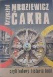 Krzysztof Mroziewicz • Ćakra czyli kołowa historia Indii [Indie]