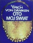Erich von Daniken • Oto mój świat