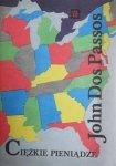 John Dos Passos • Ciężkie pieniądze