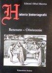 Edward Alfred Mierzwa • Historia historiografii. Renesans - Oświecenie