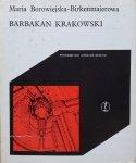 Maria Borowiejska-Birkenmajerowa • Barbakan krakowski