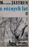 Mieczysław Jastrun • Z różnych lat