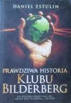 Daniel Estulin • Prawdziwa historia Klubu Bilderberg