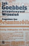 Eugeniusz Guz • Jak Goebbels przygotował wrzesień