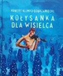 Hubert Klimko-Dobrzaniecki • Kołysanka dla wisielca