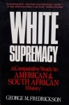 George M. Fredrickson • White Supremacy: A Comparative Study Of American and South African History