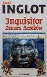 Jacek Inglot • Inguisitor. Zemsta Azteków