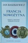 Jan Baszkiewicz • Francja nowożytna. Szkice z historii wieków XVII-XX