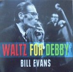Bill Evans • Waltz for Debby • 2CD