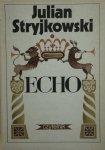 Julian Stryjkowski • Echo