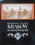Wanda Mossakowska, Anna Zeńczuk • Kraków na starej fotografii