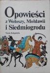 opracowanie Danuta Bieńkowska • Opowieści z Wołoszy, Mołdawii i Siedmiogrodu