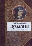 Paul Murray Kendall • Ryszard III
