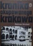 Tadeusz Wroński • Kronika okupowanego Krakowa