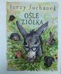 Jerzy Suchanek • Ośle ziółka