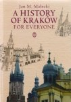 Jan M. Małecki • A History Of Kraków For Everyone