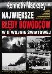 Kenneth Macksey • Największe błędy dowódców w II wojnie światowej