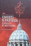 John O. Koehler • Chodzi o Papieża. Szpiedzy w Watykanie