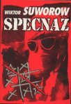 Wiktor Suworow • Specnaz. Historia sowieckich sił specjalnych