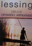 Doris Lessing • Drugie opowieści afrykańskie [Nobel 2007]