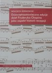 Wojciech Bońkowski • Dziewiętnastowieczne edycje dzieł Fryderyka Chopina jako aspekt historii recepcji