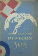 Arkady Fiedler • Dywizjon 303 [Janusz Grabiański]